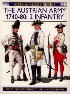 The Austrian Army 1740-80 (2): Infantry (Men-at-Arms Series 276)
