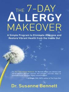 The 7-Day Allergy Makeover: A Simple Program to Eliminate Allergies and Restore Vibrant Health from the Inside Out (repost)