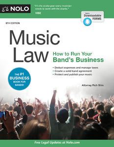 Music Law : How to Run Your Band's Business, 9th Edition