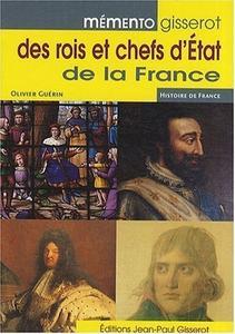 """Olivier Guérin, """"Memento des Rois et Chefs d'Etat de la France"""""""
