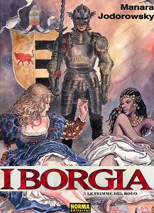 I Borgia - Volume 3 - Le Fiamme Del Rogo