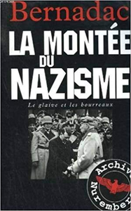 La montée du nazisme - Bernadac & Christian Kaare