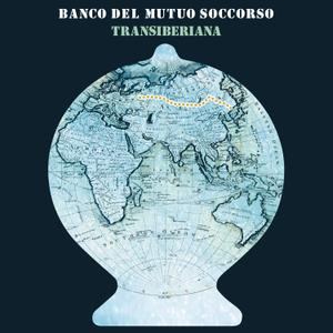 Banco del Mutuo Soccorso - Transiberiana (Bonus Tracks Version) (2019)