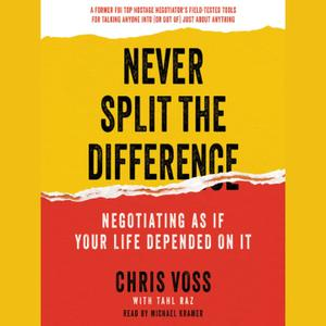 "Chris Voss, ""Never Split the Difference: Negotiating as if Your Life Depended on It"" (repost)"