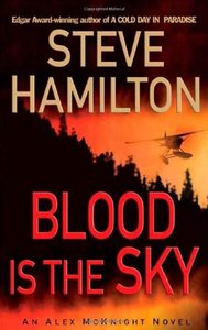 Steve Hamilton - Blood Is The Sky (Alex McKnight, Book 5)