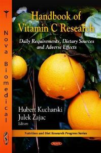 Handbook of Vitamin C Research: Daily Requirements, Dietary Sources and Adverse Effects
