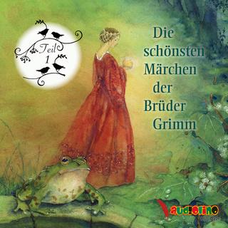 «Die schönsten Märchen der Brüder Grimm - Teil 1» by Gebrüder Grimm