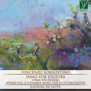 Joueurs de Flûte - Vincenzo Sorrentino: Inno for Joueurs (Works, Vol. 2) (2019)