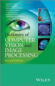 Dictionary of Computer Vision and Image Processing, 2nd Edition (repost)