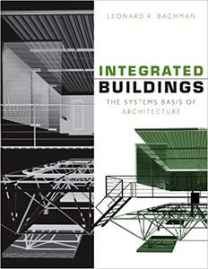 Integrated Buildings: The Systems Basis of Architecture (Repost)