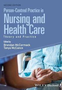 Person-Centred Practice in Nursing and Health Care : Theory and Practice, Second Edition
