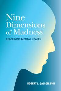 Nine Dimensions of Madness: Redefining Mental Health