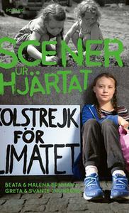 «Scener ur hjärtat» by Malena Ernman,Svante Thunberg,Greta Thunberg,Beata Ernman