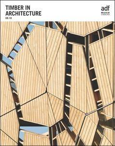 Architects Datafile (ADF) - Timber in Architecture (Supplement - August 2018)