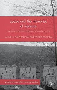 Space and the Memories of Violence: Landscapes of Erasure, Disappearance and Exception(Repost)