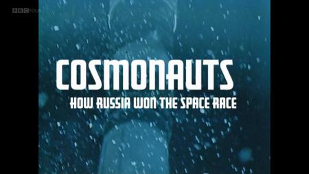 BBC - Cosmonauts: How Russia Won the Space Race (2015)
