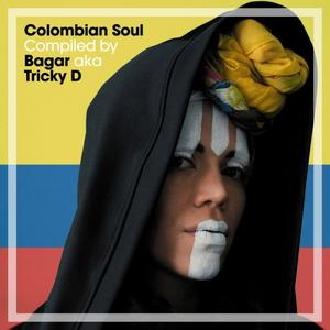 Colombian Soul Compiled by Bagar AKA Tricky D (2019)
