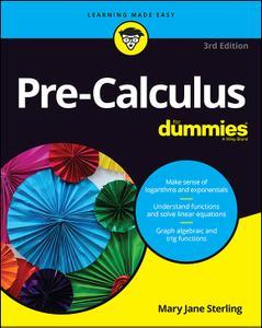 Pre-Calculus For Dummies, 3rd Edition (repost)