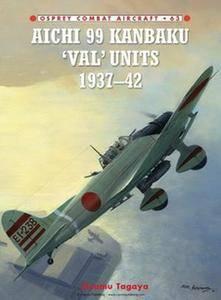 "Aichi 99 Kanbaku ""Val"" Units 1937-1942 (Osprey Combat Aircraft 63) (Repost)"