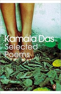 Selected Poems (Penguin Modern Classics) by Kamala Das