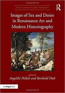 Images of Sex and Desire in Renaissance Art and Modern Historiography