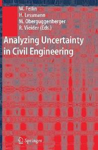 Wolfgang Fellin, Heimo Lessmann, Michael Oberguggenberger & Robert Vieider, Analyzing Uncertainty in Civil Engineering
