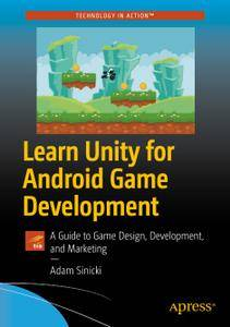 Learn Unity for Android Game Development: A Guide to Game Design, Development, and Marketing