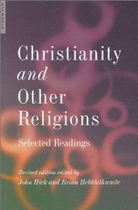 Christianity and Other Religions, New Edition: Selected Readings