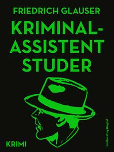 «Kriminalassistent Studer» by Friedrich Glauser