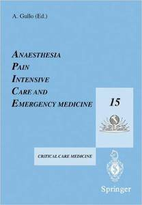 Anaesthesia, Pain, Intensive Care and Emergency Medicine _ A.P.I.C.E.: Proceedings of the 15th Postgraduate Course in Critical