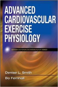 Advanced Cardiovascular Exercise Physiology (repost)