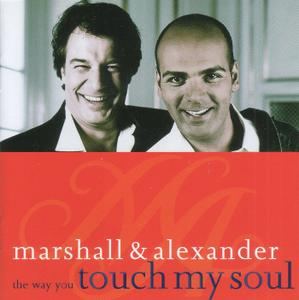 Marshall & Alexander - The Way You Touch My Soul (2002)