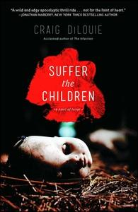 «Suffer the Children» by Craig DiLouie