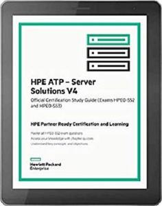 HPE ATP – Server Solutions V4: Official Certification Study Guide (HPE0-S52 and HPE0-53)