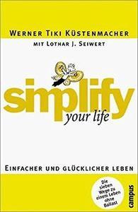 simplify your life: Einfacher und glücklicher leben