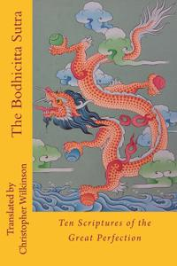 The Bodhicitta Sutra: Ten Scriptures of the Great Perfection