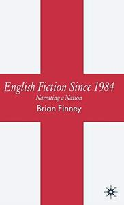 English Fiction Since 1984: Narrating a Nation