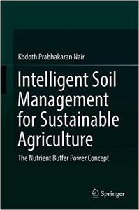 Intelligent Soil Management for Sustainable Agriculture: The Nutrient Buffer Power Concept