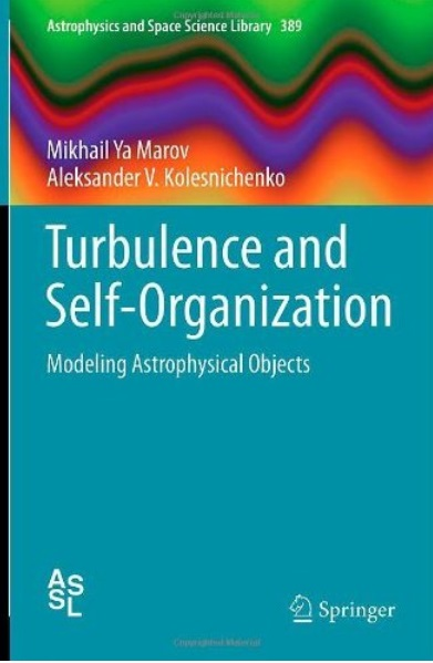 Turbulence and Self-Organization: Modeling Astrophysical Objects [Repost]