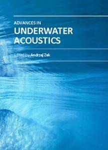 """""""Advances in Underwater Acoustics"""" ed. by Andrzej Zak"""