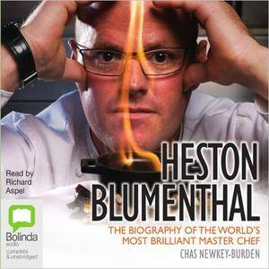 Heston Blumenthal: The Biography of the World's Most Brilliant Master Chef [Audiobook]