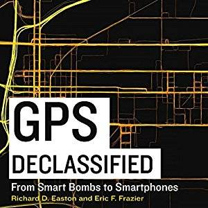 GPS Declassified: From Smart Bombs to Smartphones [Audiobook]
