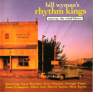 Bill Wyman's Rhythm Kings - Anyway The Wind Blows (1998) {BMG RCA Victor, UK Pressing}