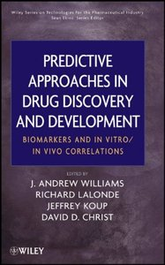 Predictive Approaches in Drug Discovery and Development: Biomarkers and In Vitro / In Vivo Correlations (repost)