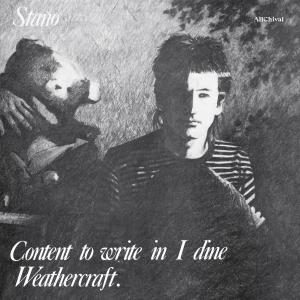 Stano - Content To Write in I Dine Weathercraft (1983/2018)