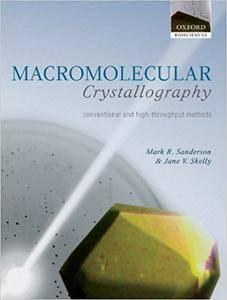Macromolecular Crystallography: Conventional and High Throughput Methods (Repost)