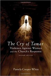 The Cry of Tamar: Violence Against Women and the Church's Response Ed 2