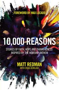 «10,000 Reasons» by Craig Borlase,Matt Redman