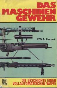 Das Maschinengewehr. Die Geschichte einer vollautomatischen Waffe