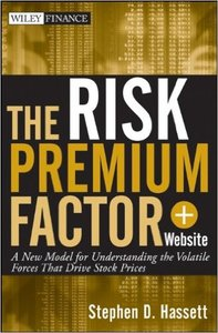 The Risk Premium Factor: A New Model for Understanding the Volatile Forces That Drive Stock Prices (repost)